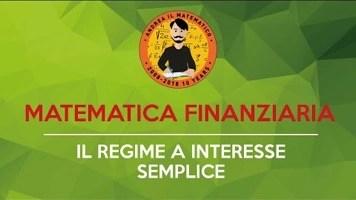 MATEMATICA FINANZIARIA  IL REGIME A INTERESSE  SEMPLICE