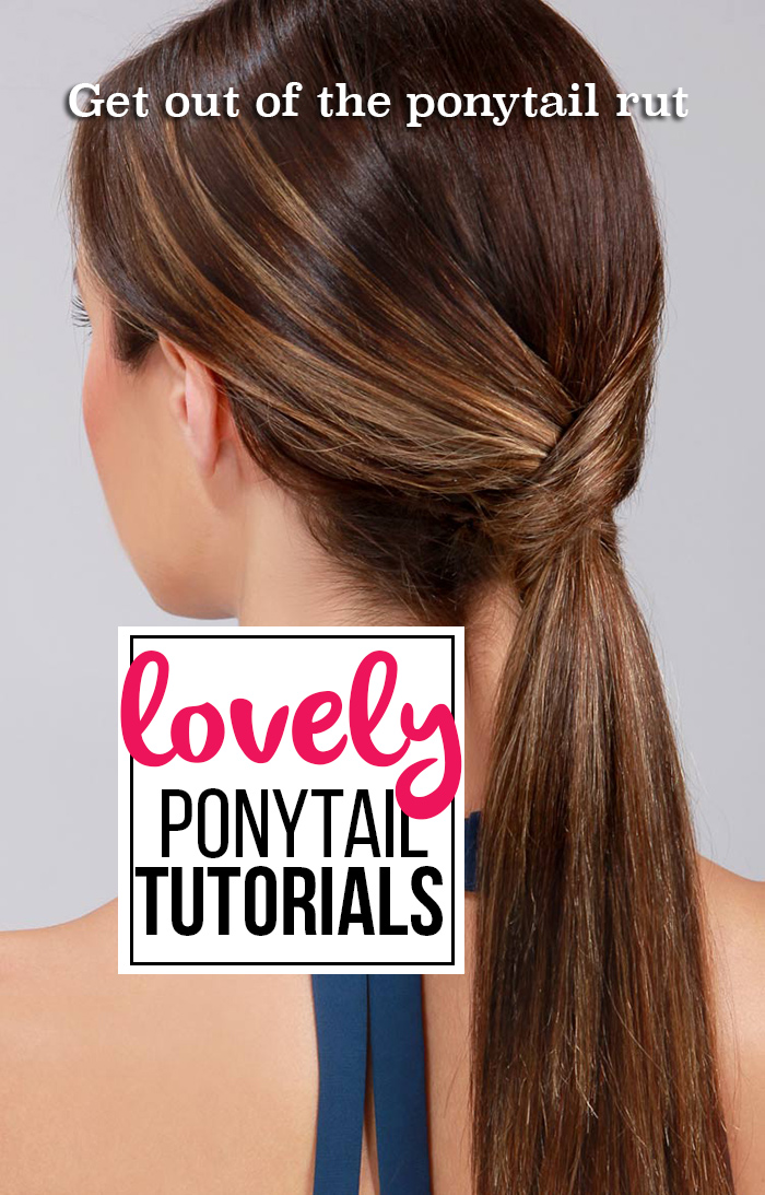 Get out of the rut! Check out these ponytail tutorials