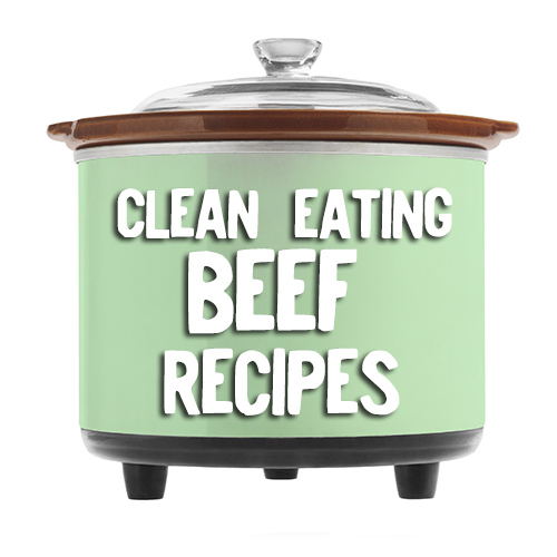 Clean Eating BEEF crock pot recipes