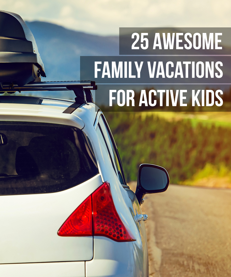 25 awesome family vacations for active kids