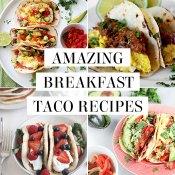 Amazing breakfast taco recipes