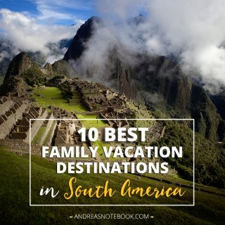 10 Best Family Vacations in South America