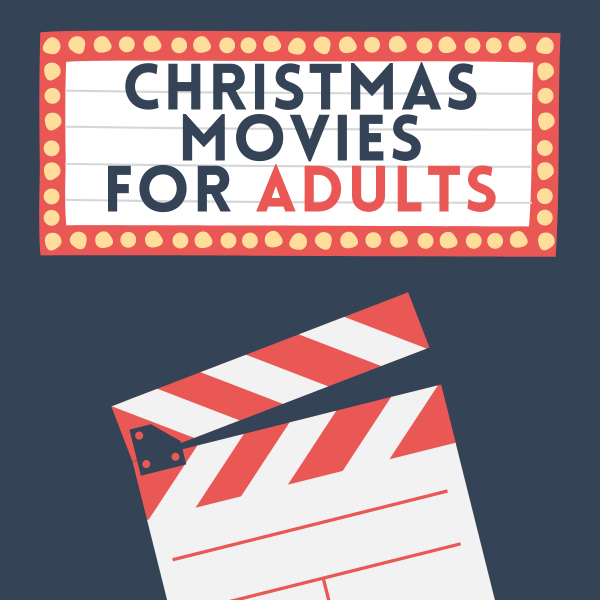 TEXT - 25 Christmas Movies for Adults - image has cartoon movie reel and vintage tickets