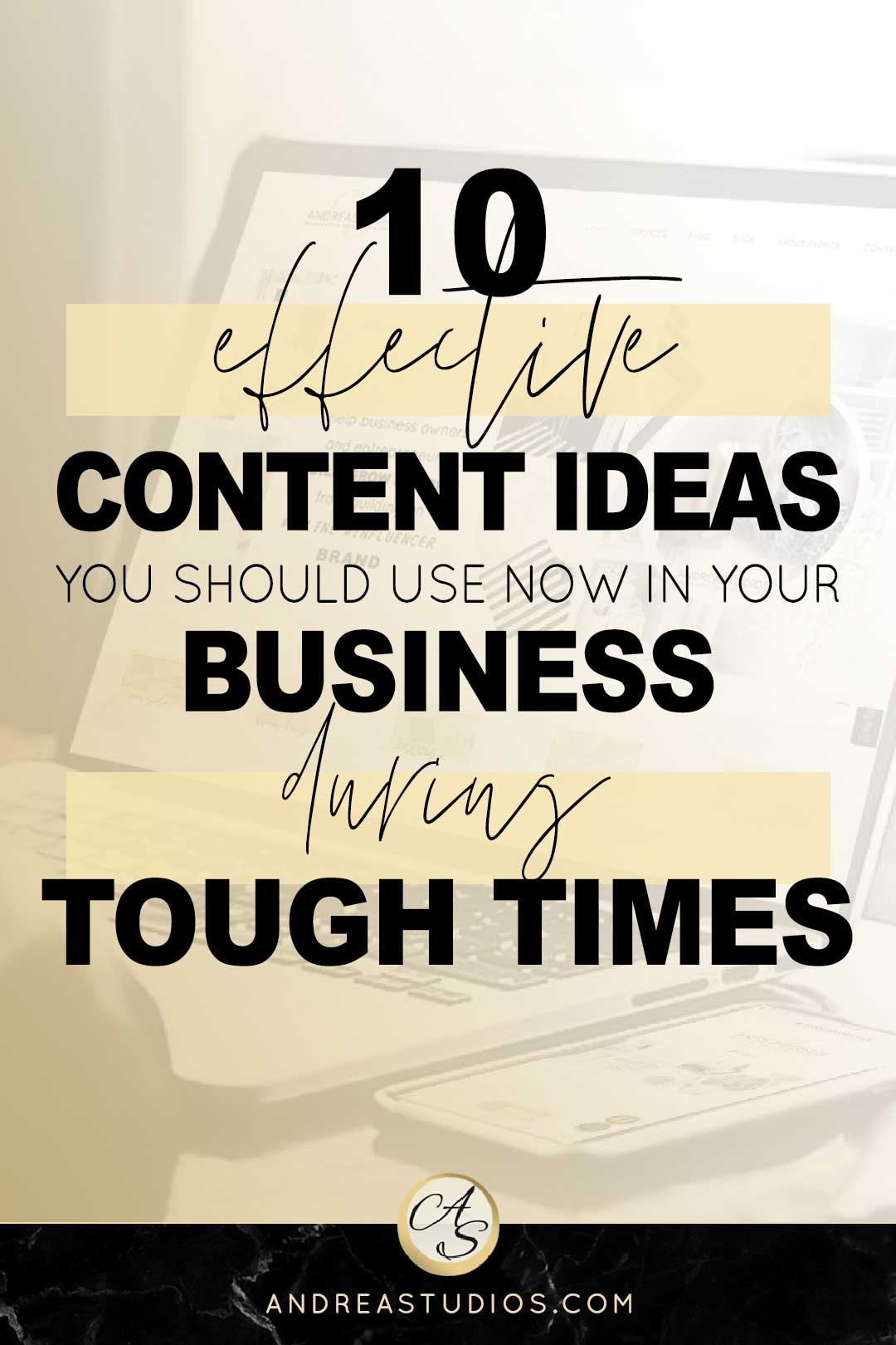 fective content ideas you should use now in your business during TOUGH TIMES