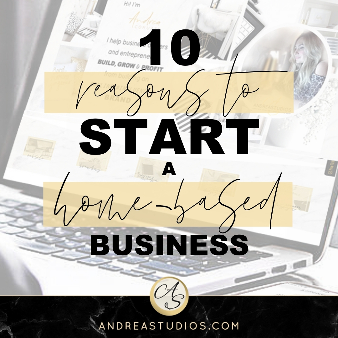 10 REASONS TO START A HOME BASED BUSINESS | AndreaStudios | Andrea Comuzzi