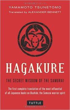 Hagakure The Secret Wisdom Of the Samurai   Required Reading