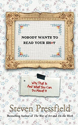 Nobody Wants To Read Your Shi*t Steven Pressfield Review