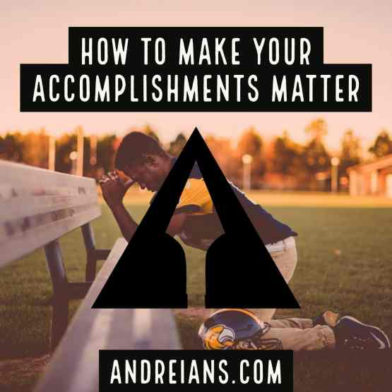 how to make your accomplishments matter