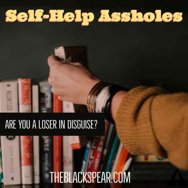 self help assholes