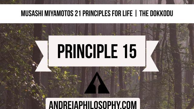 musashi 21 principles - principle 15