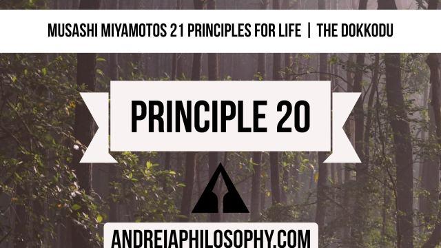 musashi 21 principles - principle 20