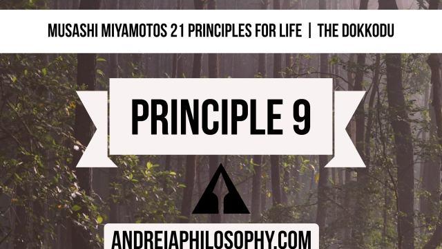 musashi 21 principles - principle 9