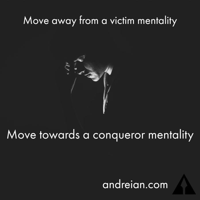 move away from a victim mentality