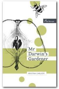Mr Darwin's Gardener by Kristina Carlson