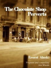 The Chocolate Shop Perverts by Ernest Alanki
