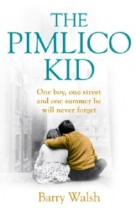 The Pimlico Kid by Barry Walsh