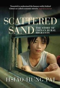 Scattered Sand: The Story of China's Rural Migrants by Hsiao-Hung Pai