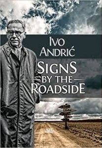 Signs by the Roadside by Ivo Andric