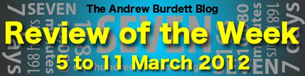 REVIEW OF THE WEEK: 5 to 11 March 2012