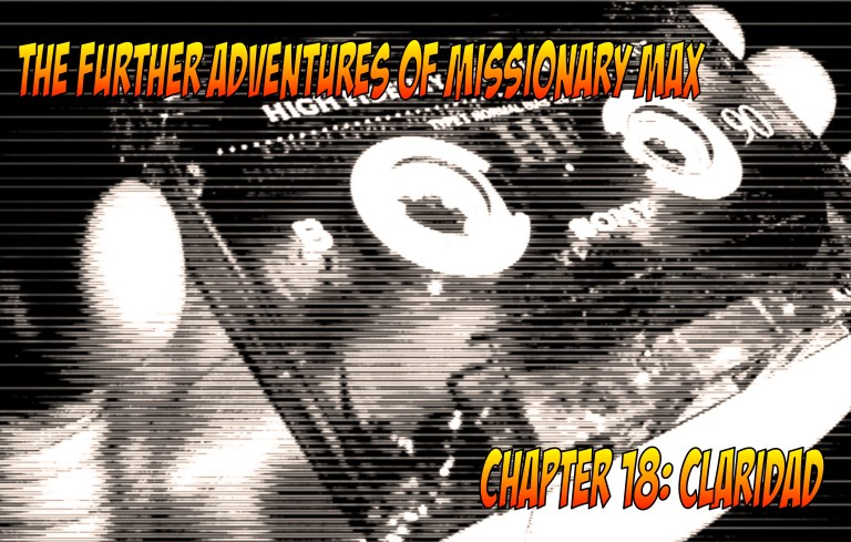 The Further Adventures of Missionary Max: Claridad (sample section)