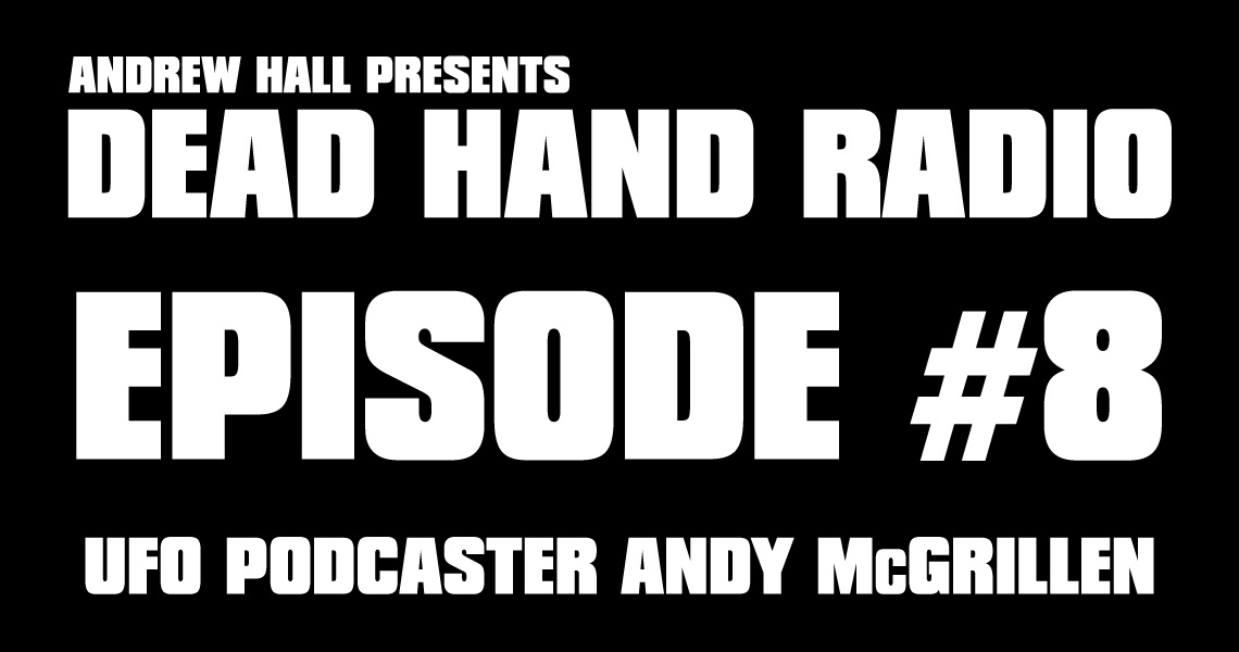 UFO Podcaster Andy McGrillen