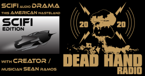 SciFi Audio Drama This American Wasteland