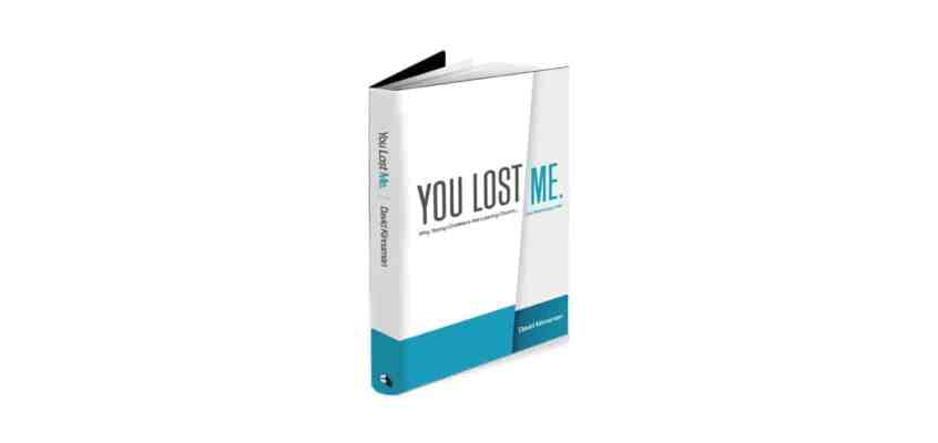 Takeaways from You Lost Me: Why Young Christians Are Leaving Church…And Rethinking Faith