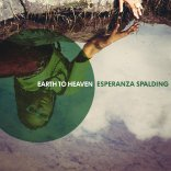 #22 ESPERANZA SPALDING - EARTH TO HEAVEN. Genre: alternative rock. Album: Emily's D+Evolution. Link: http://mp3.zing.vn/bai-hat/Earth-To-Heaven-Esperanza-Spalding/ZW7UWAUA.html