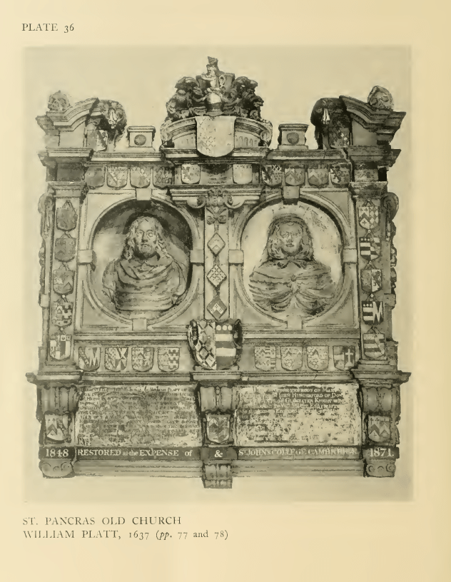 St Pancras Old Church, London NW1. Memorial to William Platt (1591-1637) and his wife Mary (d.1687). Until 1844 the memorial was in the fromer chapel of Highgate School. Source: Survey of London.