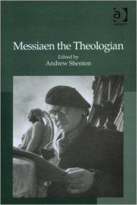 Messiaen the Theologian