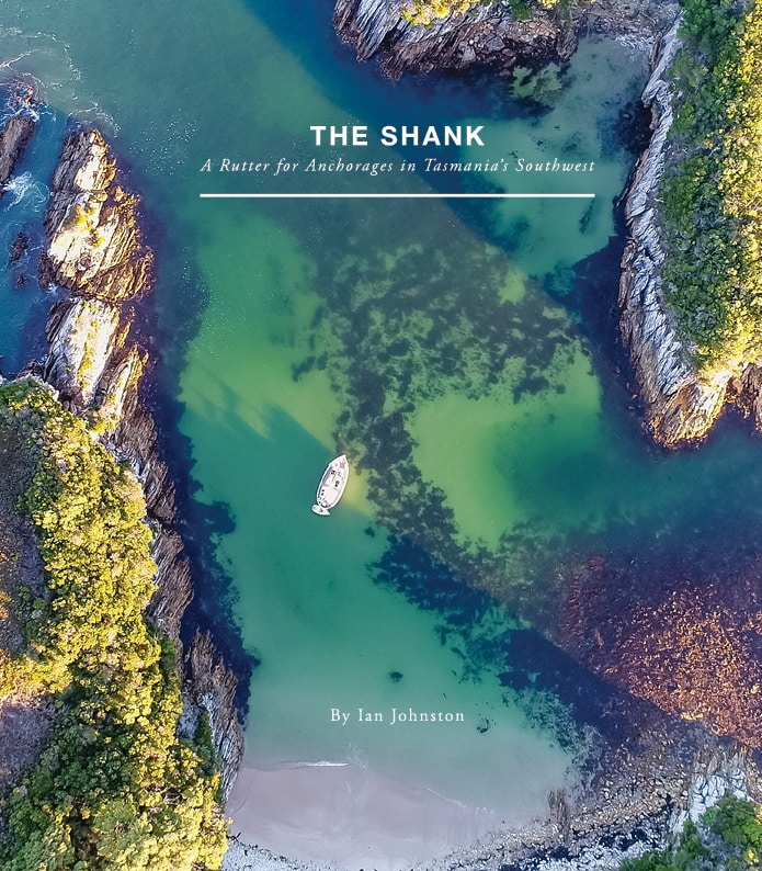 The Shank: A Rutter for Anchorages in Tasmania's Southwest