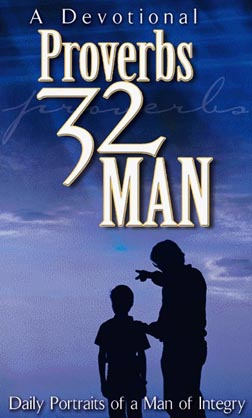 The Proverbs 32 Man: Portrait of the Man of Integrity (1/3)