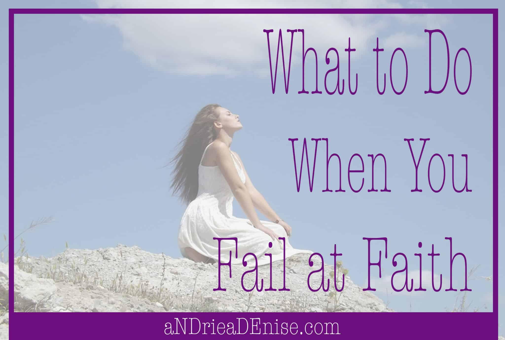 What to Do When You Fail at Faith