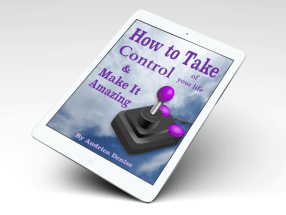 ebook advertisement for How to Take Control of Your Life & Make It Amazing