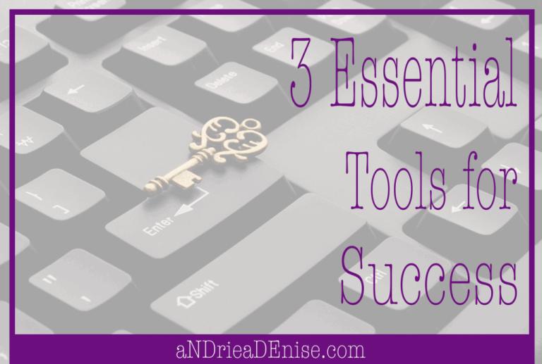 3 Essential Tools for Success