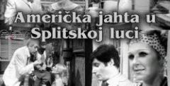 Americka jahta u Splitskoj luci (1969) domaći film gledaj online