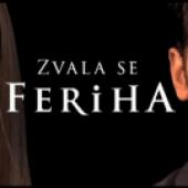 Zvala se Feriha - Najnovije epizode
