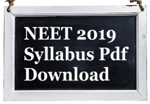 NEET 2019 Syllabus Pdf Download
