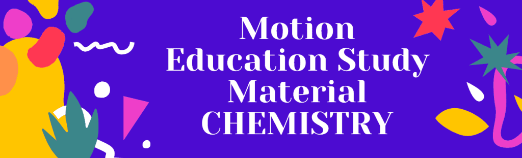 Motion Education Study Material CHEMISTRY