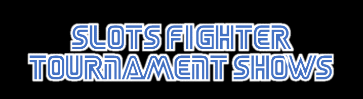 Slots Fighter Play List