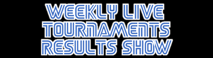 Weekly Live Tounament Shows