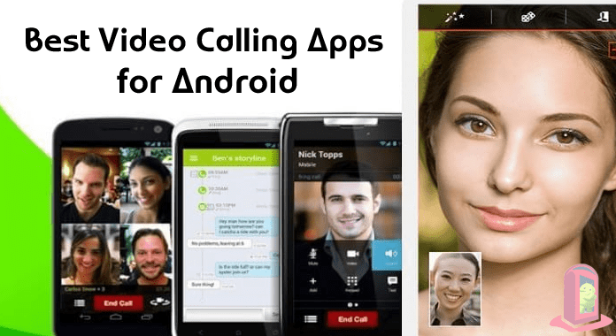 10 Best Video Calling Apps for Android | Make Calls Faster and Easier