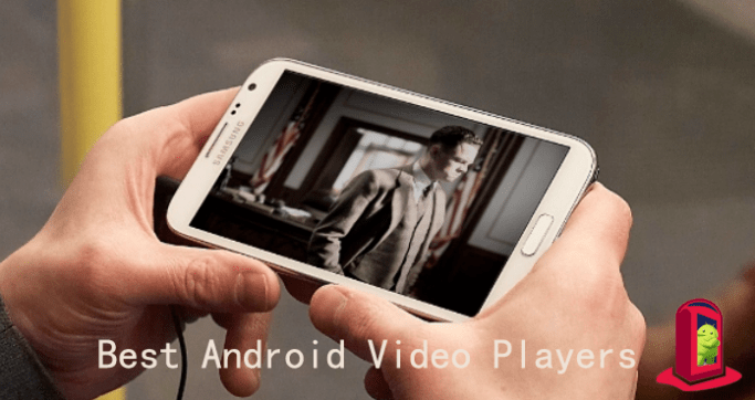 10 Best Android Video Player Apps - Right Now! Watch | The