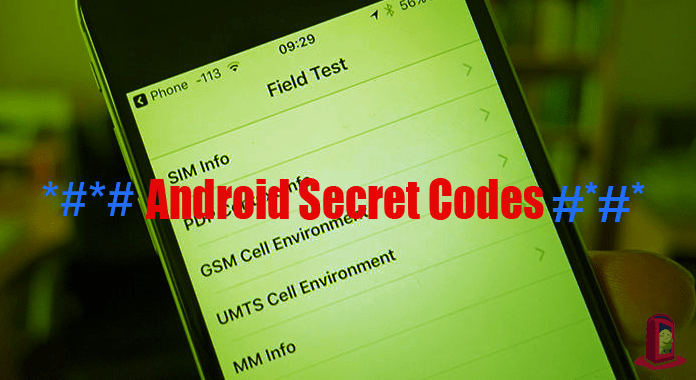 Android Secret Codes, Hidden Menus, Dialer Codes