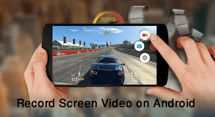 How to Record Screen Video on Android Lollipop 5.0 or Upper Version – With no Root No Time Limit!