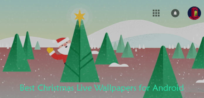 Top 10 Best Christmas Live Wallpapers for Android – 2016