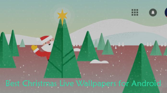 Best Christmas Live Wallpapers for Android