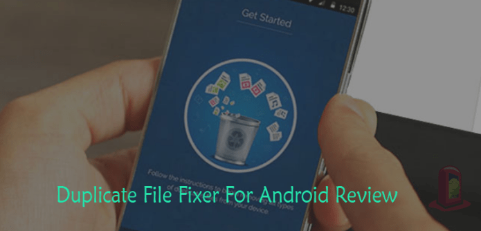 Duplicate Files Fixer Review for Android: A Handy Duplicate Media Remover