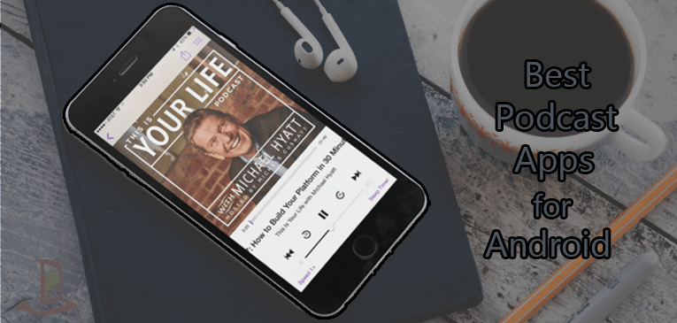 Best Podcast Apps for Android