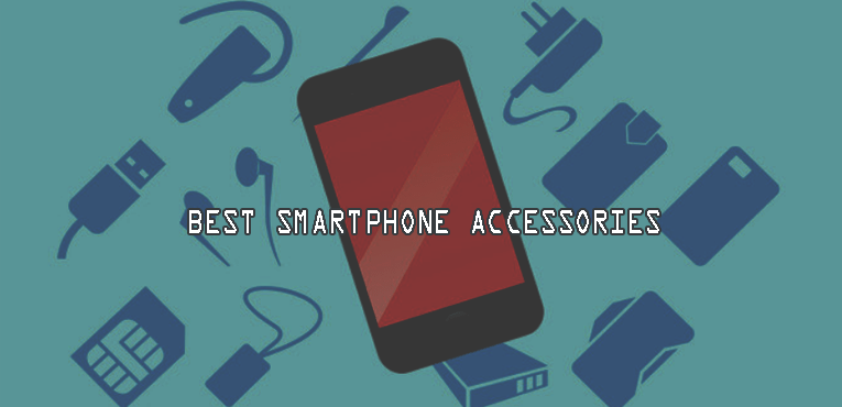 Best Smartphone Accessories – 2018 | You Can Buy